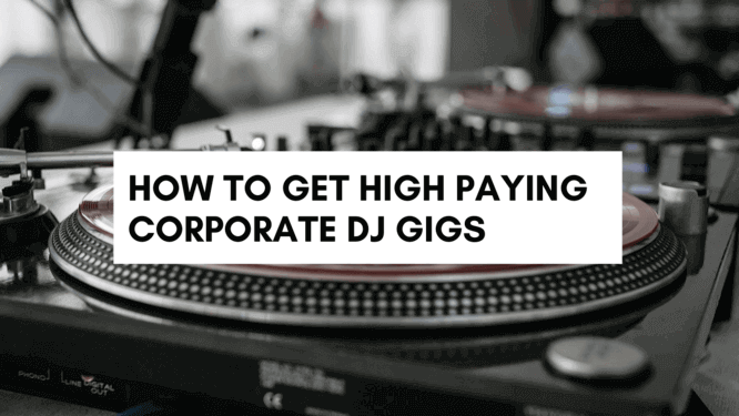 How to Get High Paying Corporate DJ Gigs